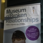 Signage for Zagreb's popular new Museum of Broken Relationships.